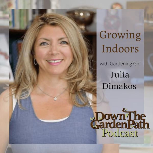 Growing Indoors podcast with gardening girl Julia Dimakos