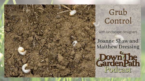 Down the Garden Path Podcast Grub Control - April 26th 2021