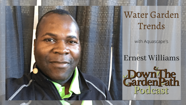 Water Garden Trends with Ernest Williams - March 29th 2021